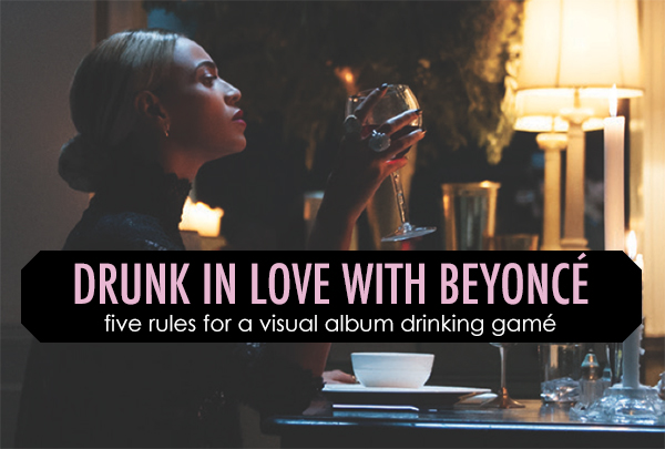 Drunk in Love with Beyonce: 5 Drinking Game Rules